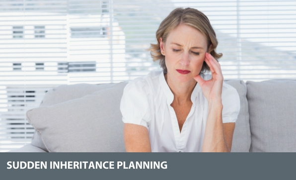 sudden inheritance planning