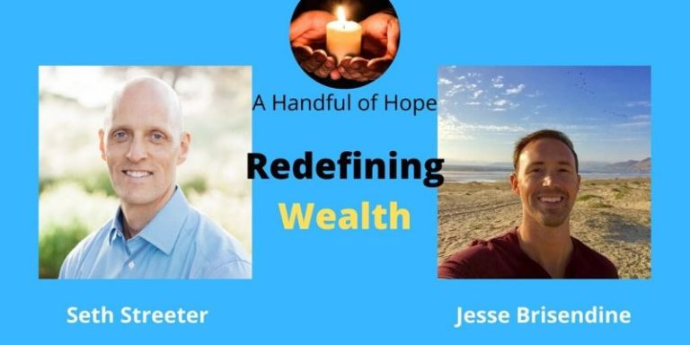 Seth Streeter Handful of Hope Podcast Interview Redefining Wealth