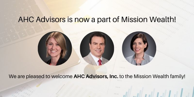 AHC Advisors is now a part of Mission Wealth