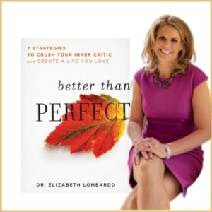 Better than perfect INSPIREDtalk with Dr. Elizabeth Lombardo Mission Wealth