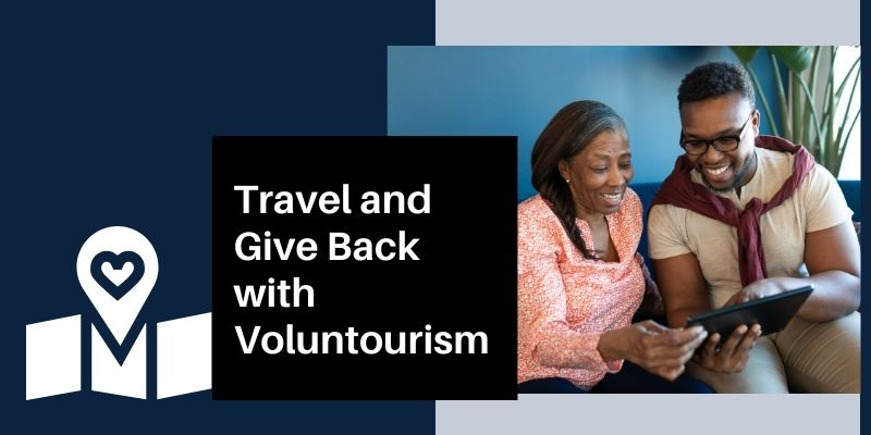 Travel and Give Back with Voluntourism