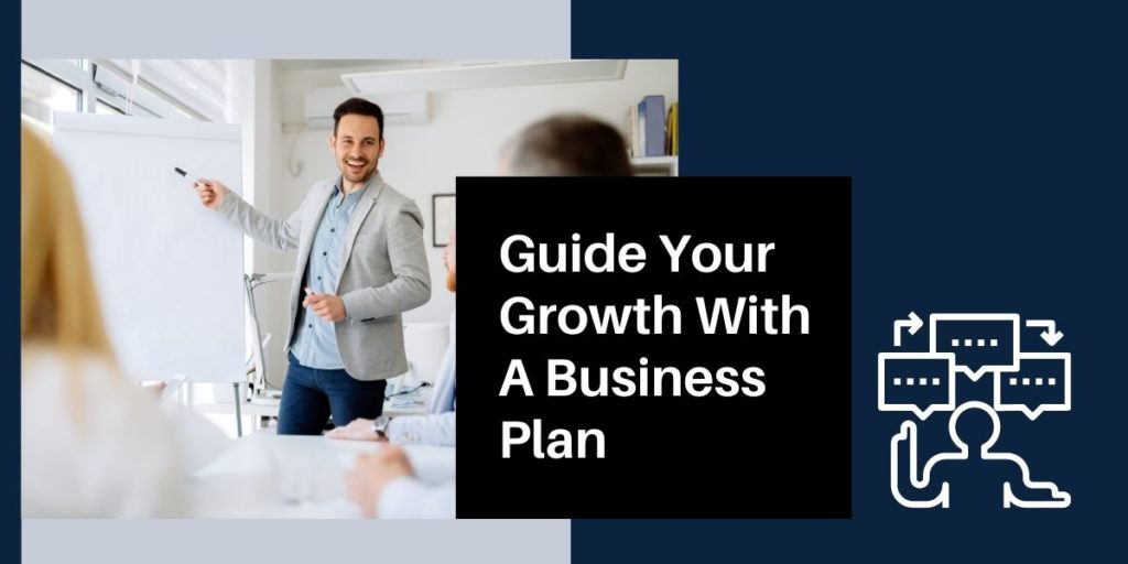 Guide Your Growth with a Business Plan