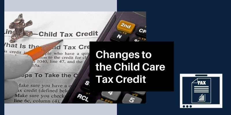 Changes to the Child Care Tax Credit