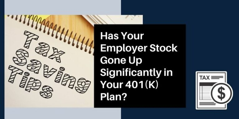Has Your Employer Stock Gone Up Significantly in Your 401k Plan