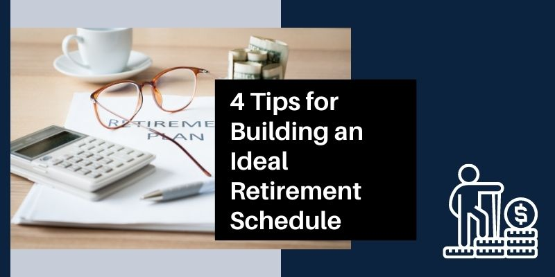 4 Tips for Building an Ideal Retirement Schedule