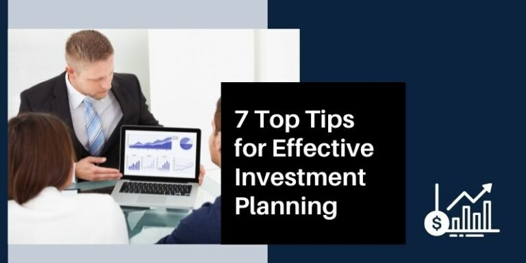 7 Top Tips for Effective Investment Planning