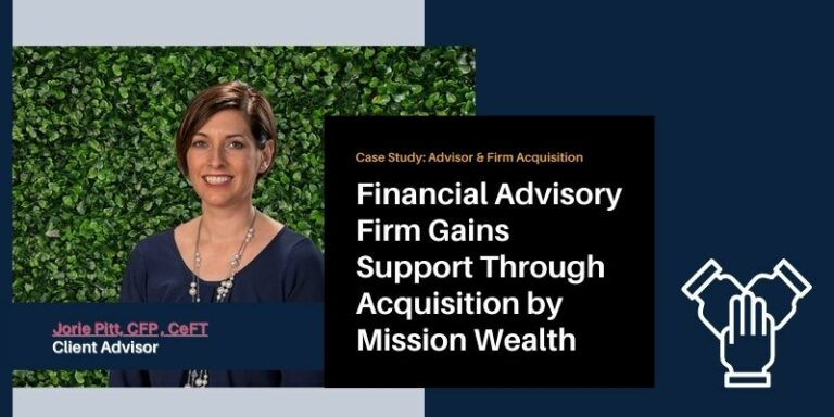 Financial Advisory Firm Gains Support Through Acquisition by Mission Wealth