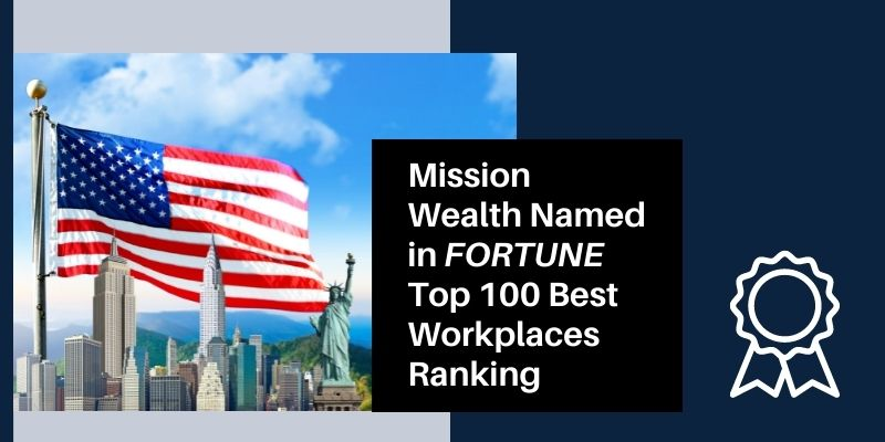 Mission Wealth Named in Fortune Top 100 Best Workplaces Ranking