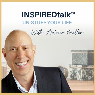 INSPIREDtalk Un-Stuff Your Life
