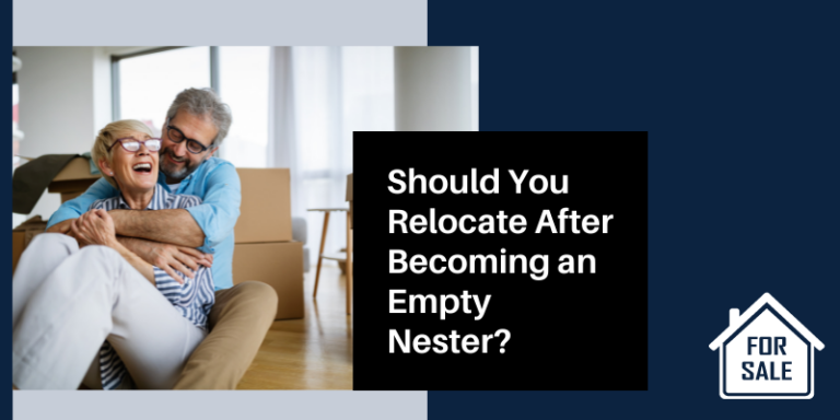 Should You Relocate After Becoming an Empty Nester