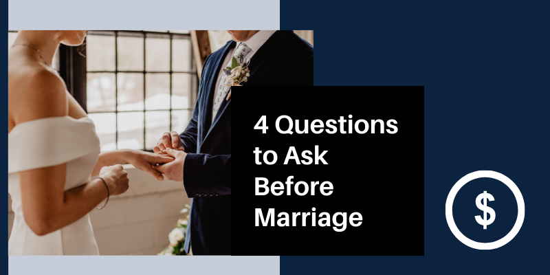 4 Questions to Ask Before Marriage