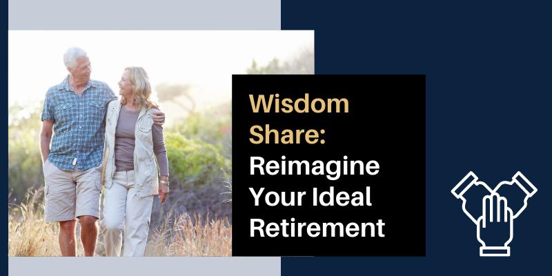 Reimagine Your Ideal Retirement